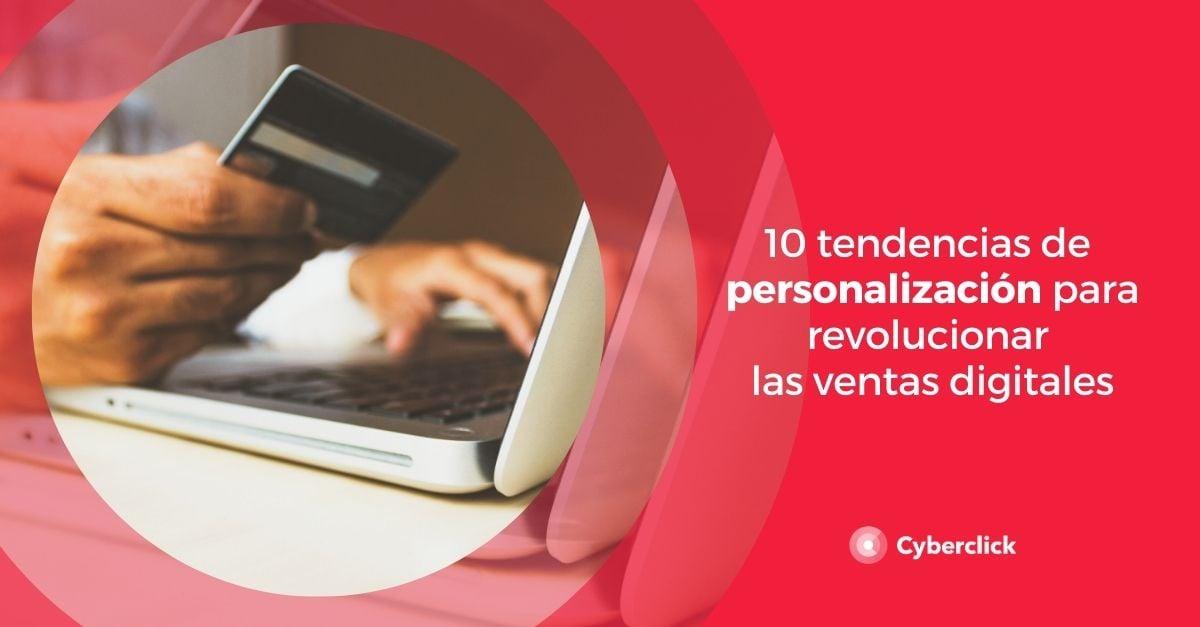 10 tendencias de personalizacion para revolucionar las ventas digitales