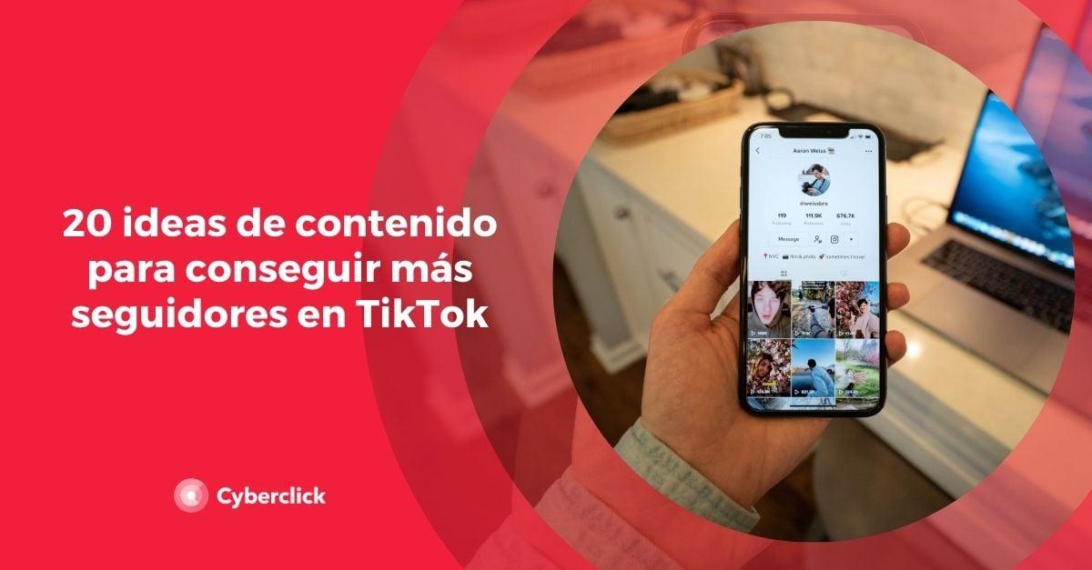 20 ideas de contenido para conseguir mas seguidores en TikTok
