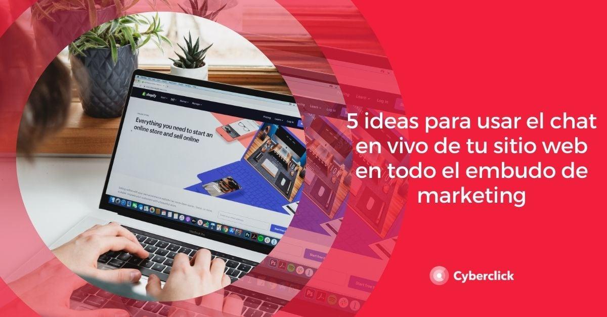 5 ideas para usar el chat en vivo de tu sitio web en todo el embudo de marketing