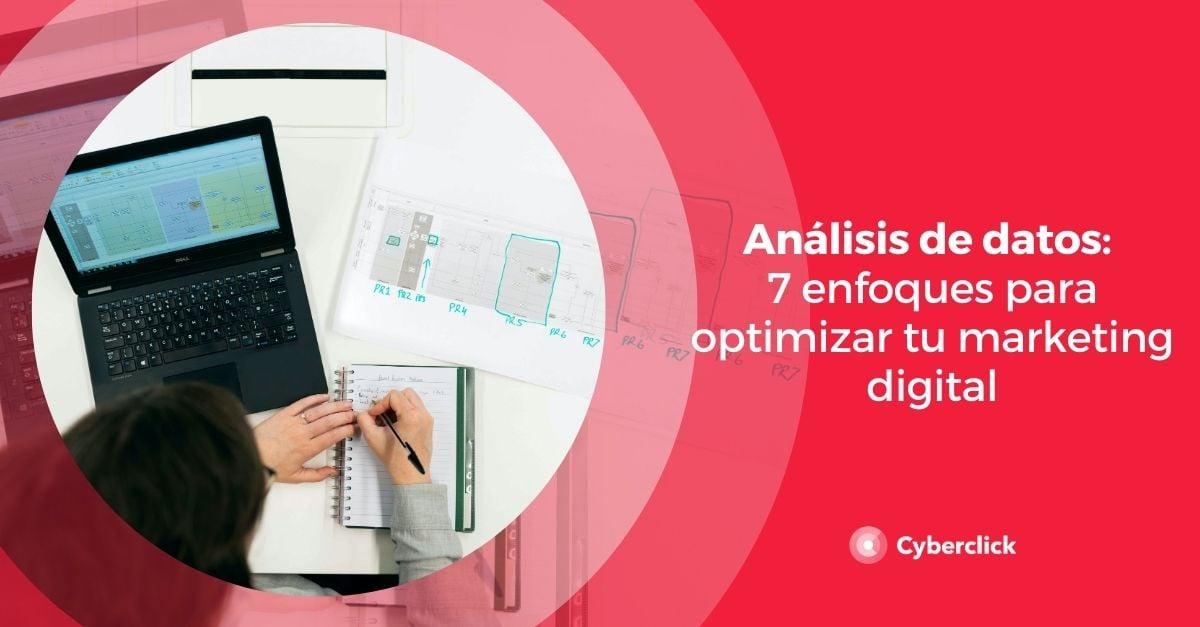 Analisis de datos 7 enfoques para optimizar tu marketing digital