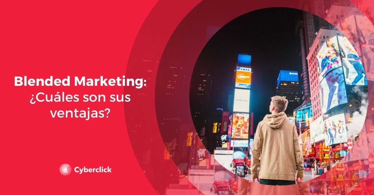 Blended Marketing cuales son sus ventajas