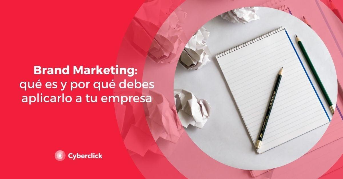 Brand Marketing que es y por que debes aplicarlo a tu empresa
