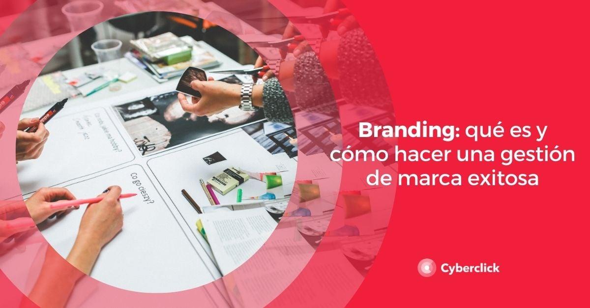 Branding que es y como hacer una gestion de marca exitosa