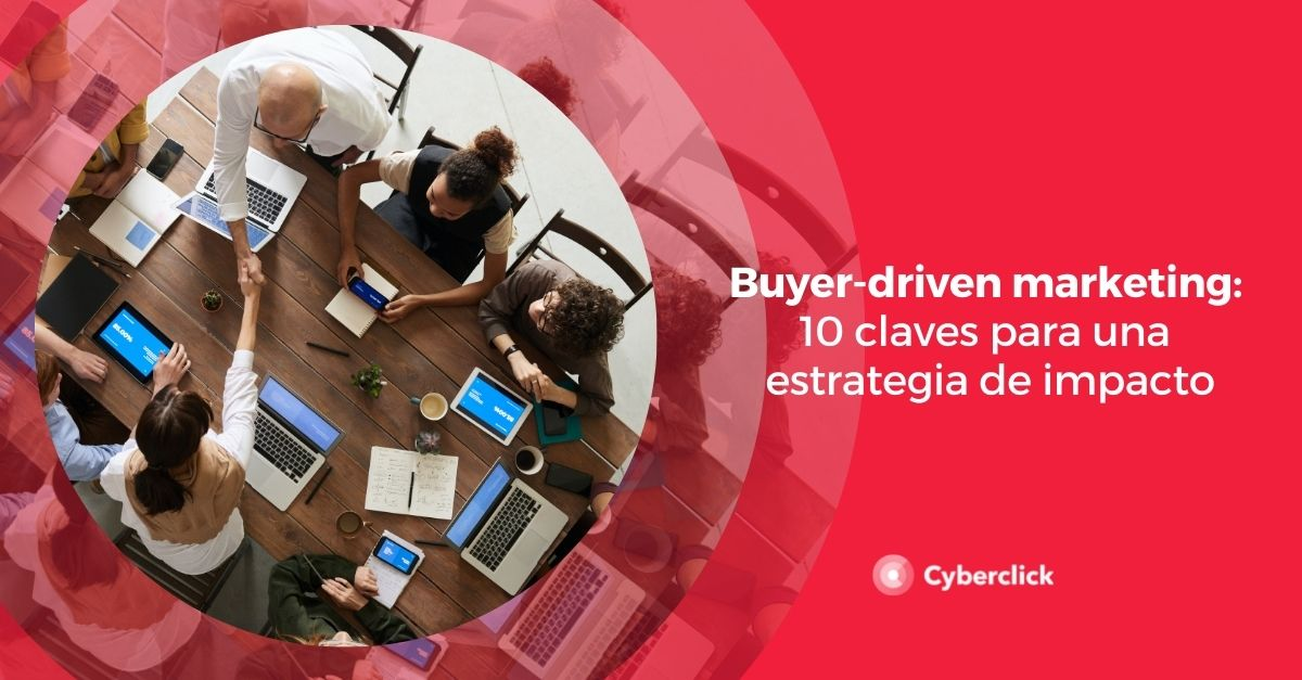 Buyer driven marketing claves para una estrategia de impacto