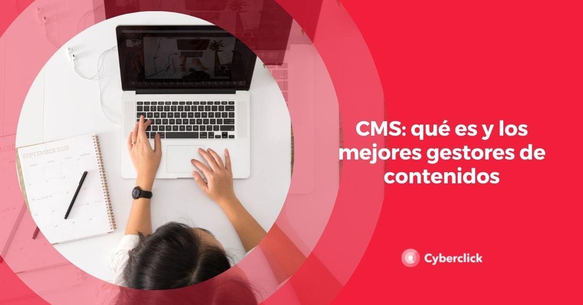 CMS que es y los mejores gestores de contenidos