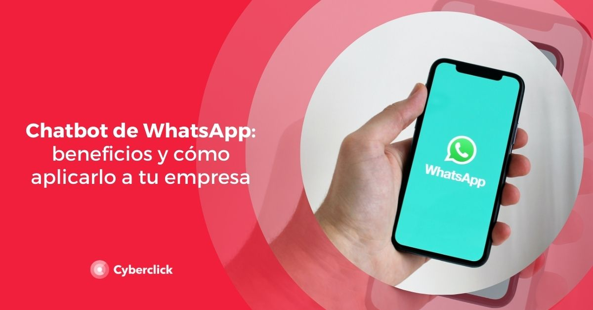 Chatbot de WhatsApp beneficios y como aplicarlo a tu empresa