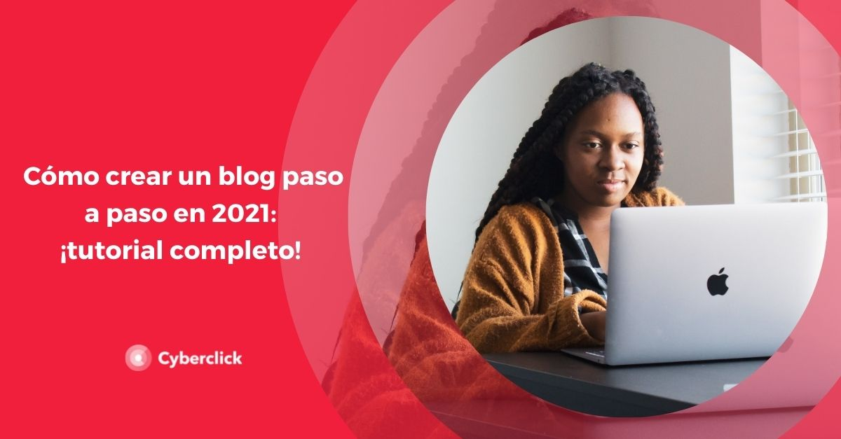 Como crear un blog paso a paso en 2021 tutorial completo