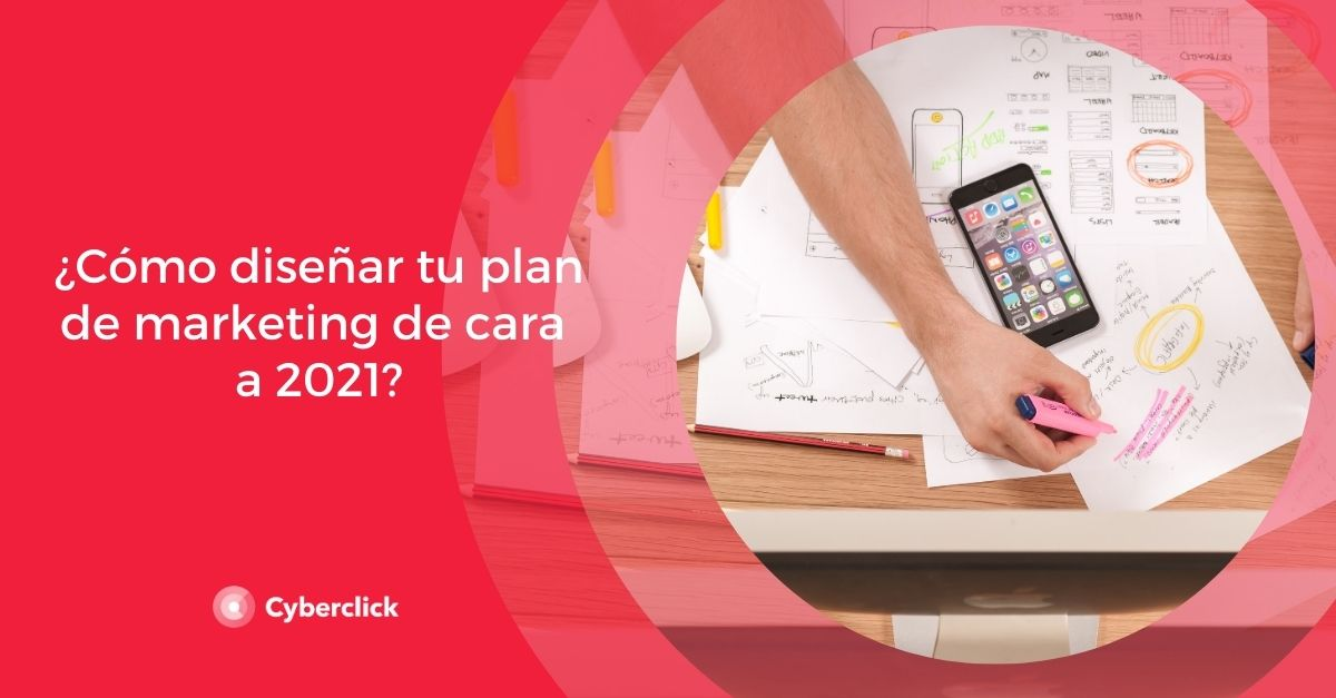 Como diseñar tu plan de marketing de cara a 2021