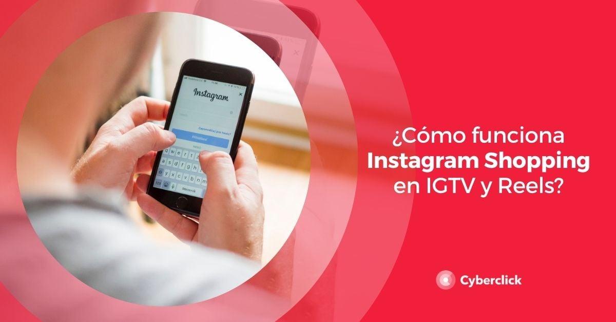 Como funciona Instagram Shopping en IGTV y Reels