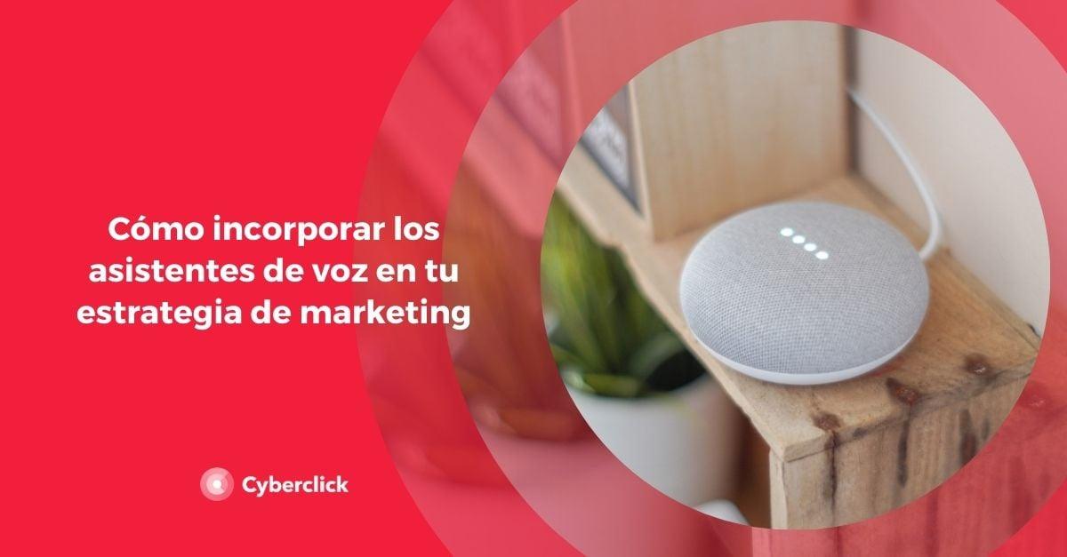 Como incorporar los asistentes de voz en tu estrategia de marketing