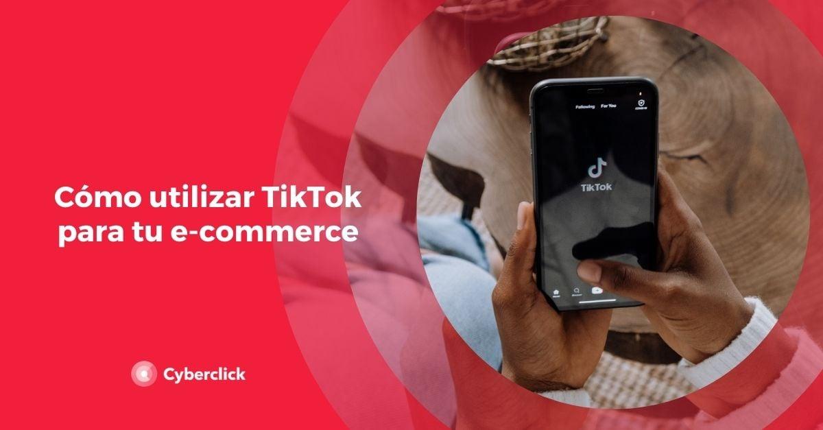 Como utilizar TikTok para tu ecommerce