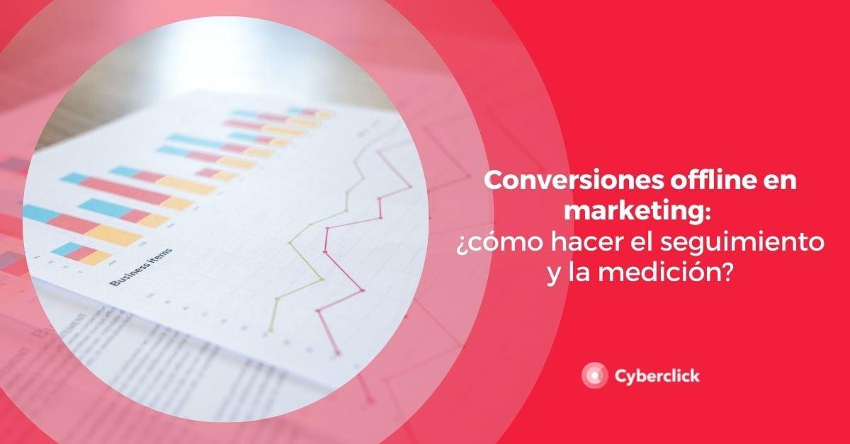 Conversiones offline en marketing como hacer el seguimiento y la medicion