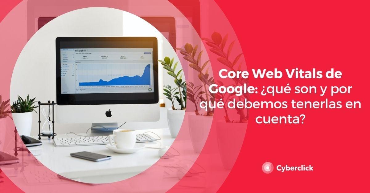 Core Web Vitals de Google que son y por que debemos tenerlas en cuenta