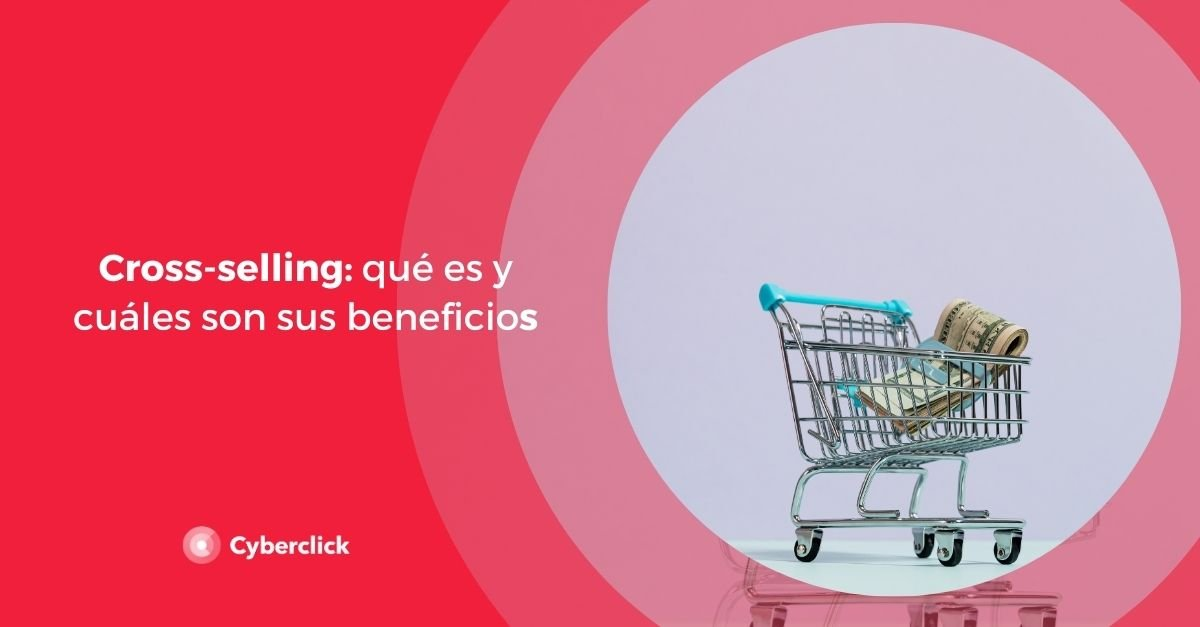 Cross-selling que es y cuales son sus beneficios