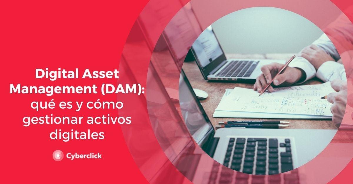 Digital Asset Management DAM que es y como gestionar activos digitales