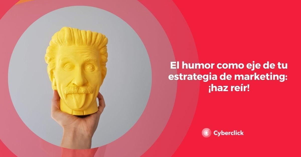 El humor como eje de tu estrategia de marketing haz reir