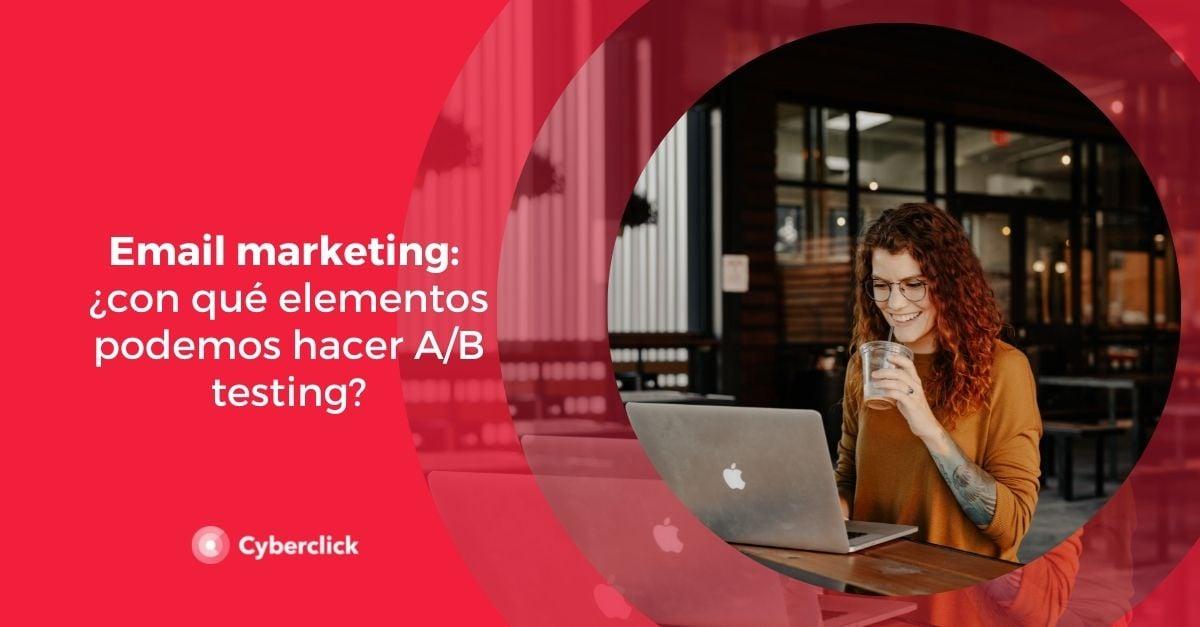 Email marketing con que elementos podemos hacer AB testing-1
