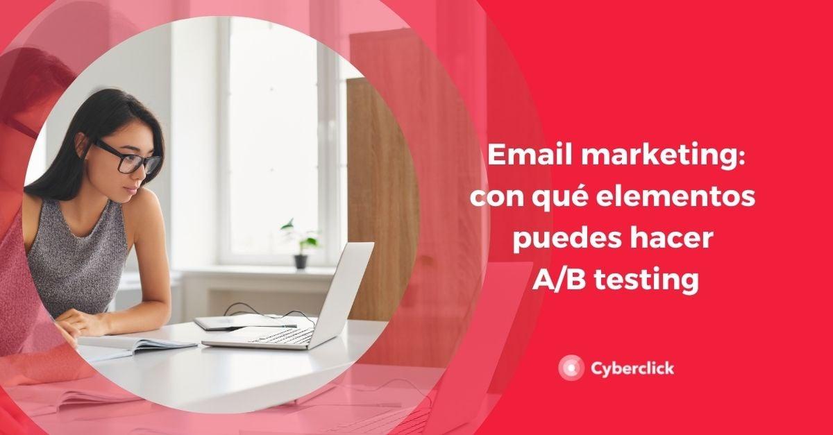 Email marketing con que elementos podemos hacer AB testing