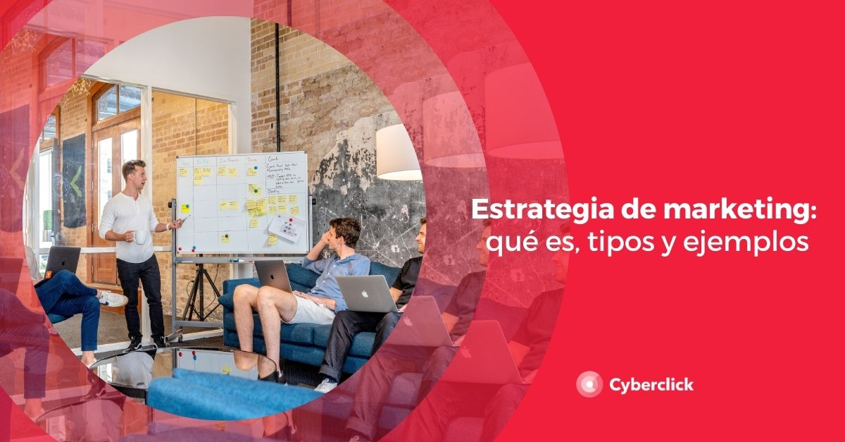 Estrategia de marketing que es tipos y ejemplos
