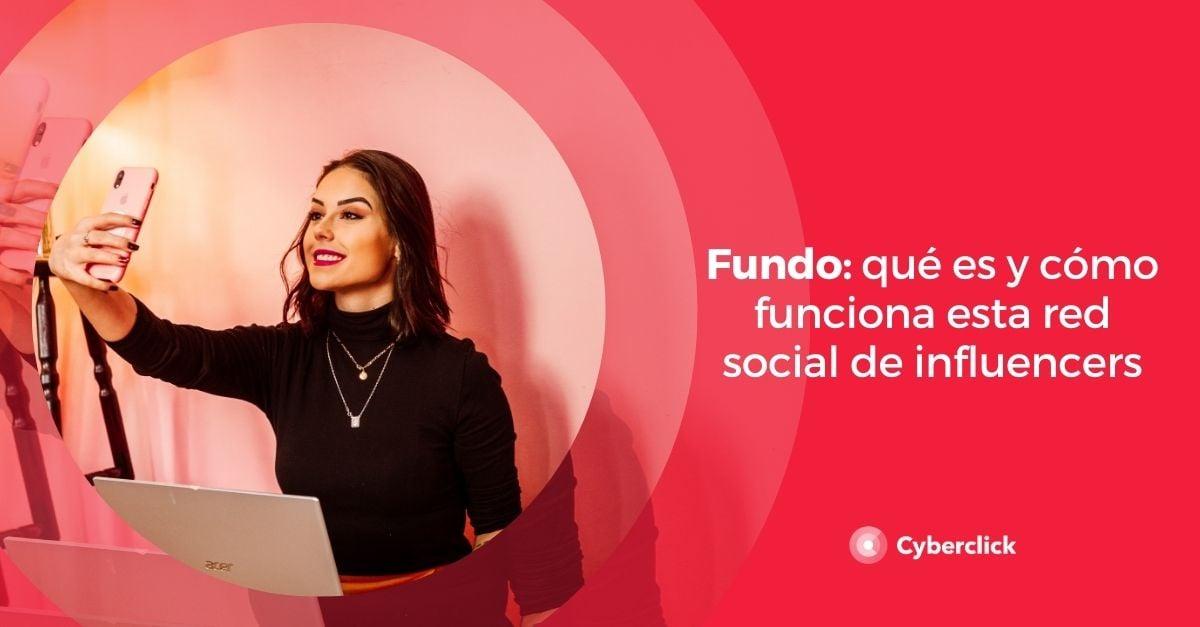 Fundo que es y como funciona esta red social de influencers