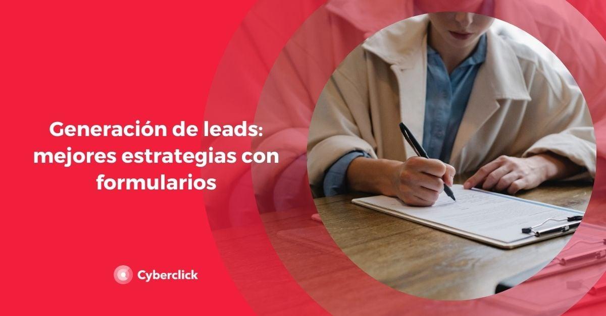 Generacion de leads mejores estrategias con formularios