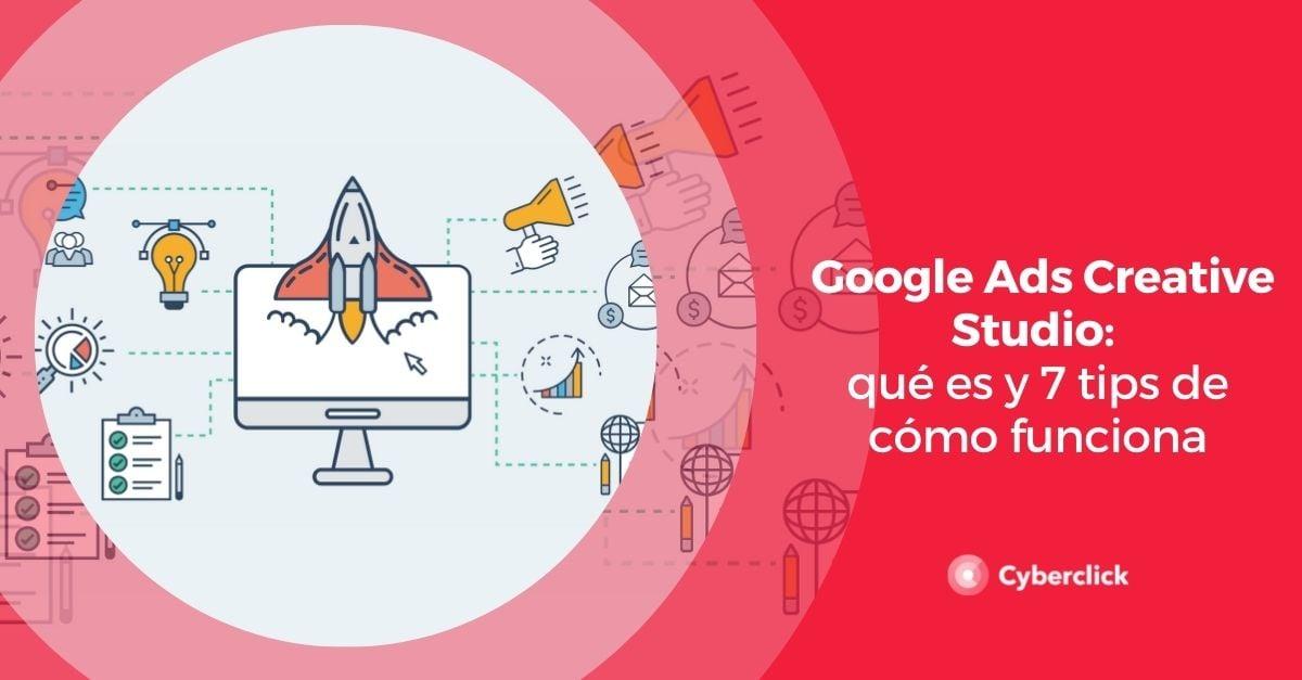 Google Ads Creative Studio que es y tips de como funciona