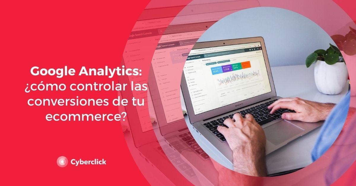 Google Analytics como controlar las conversiones de tu ecommerce