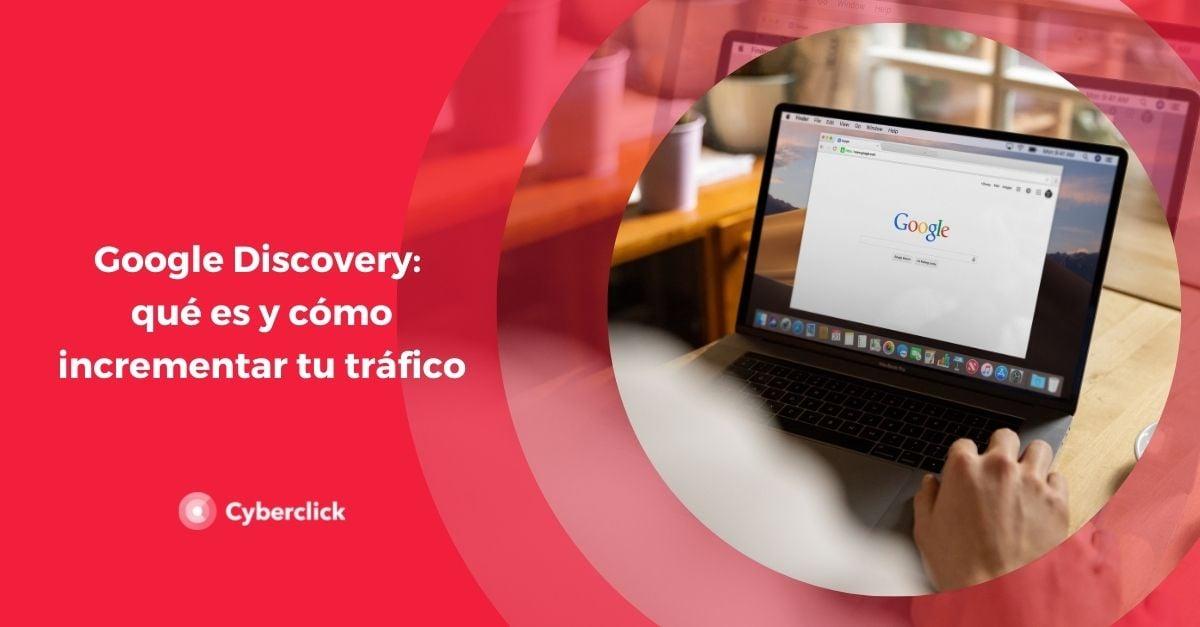 Google Discovery que es y como incrementar tu trafico