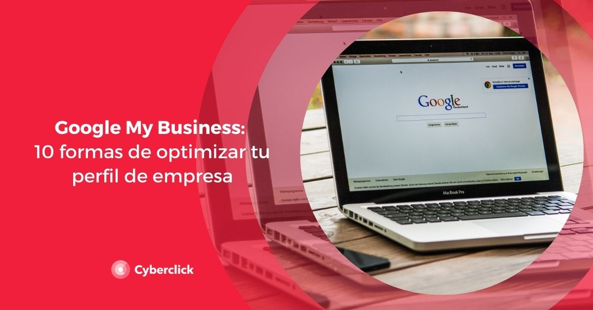 Google My Business 10 formas de optimizar tu perfil de empresa