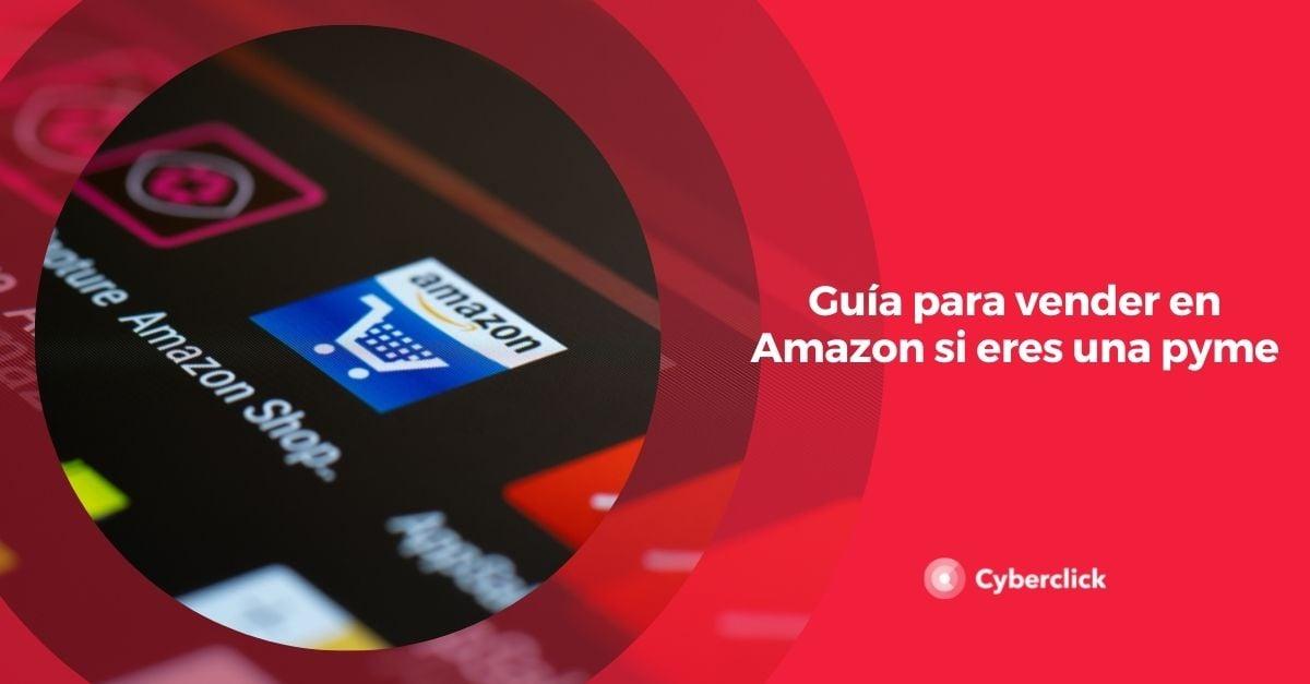 Guia para vender en Amazon si eres una pyme