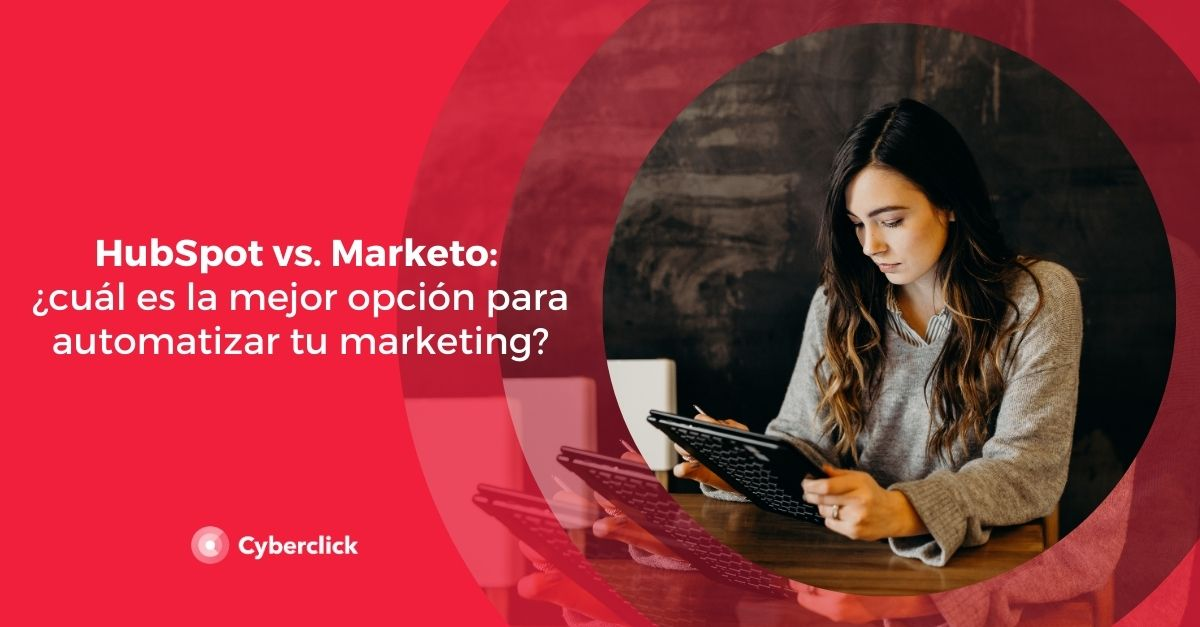 HubSpot vs Marketo cual es la mejor opcion para automatizar tu marketing