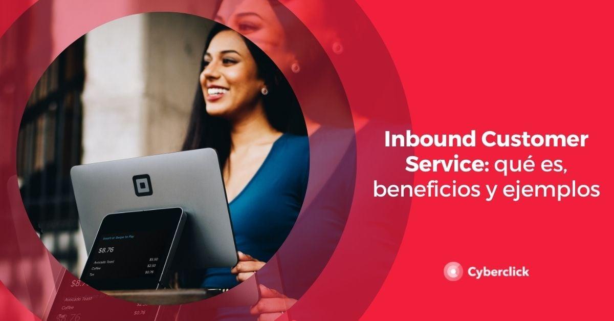 Inbound Customer Service que es beneficios y ejemplos