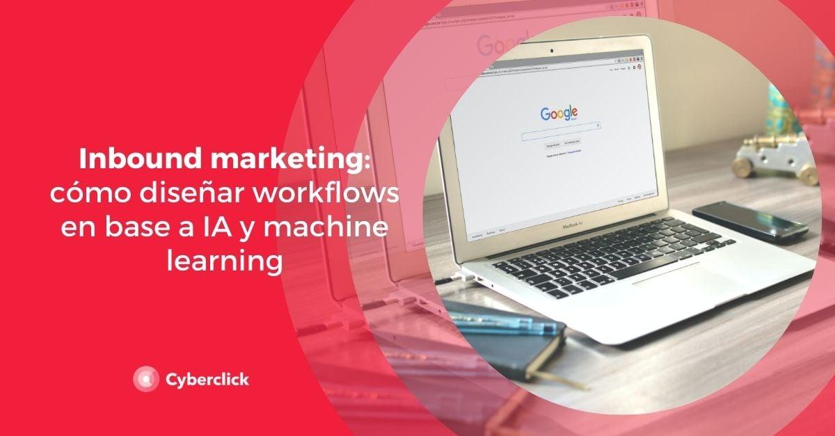 Inbound marketing como disenar workflows en base a IA y machine learning