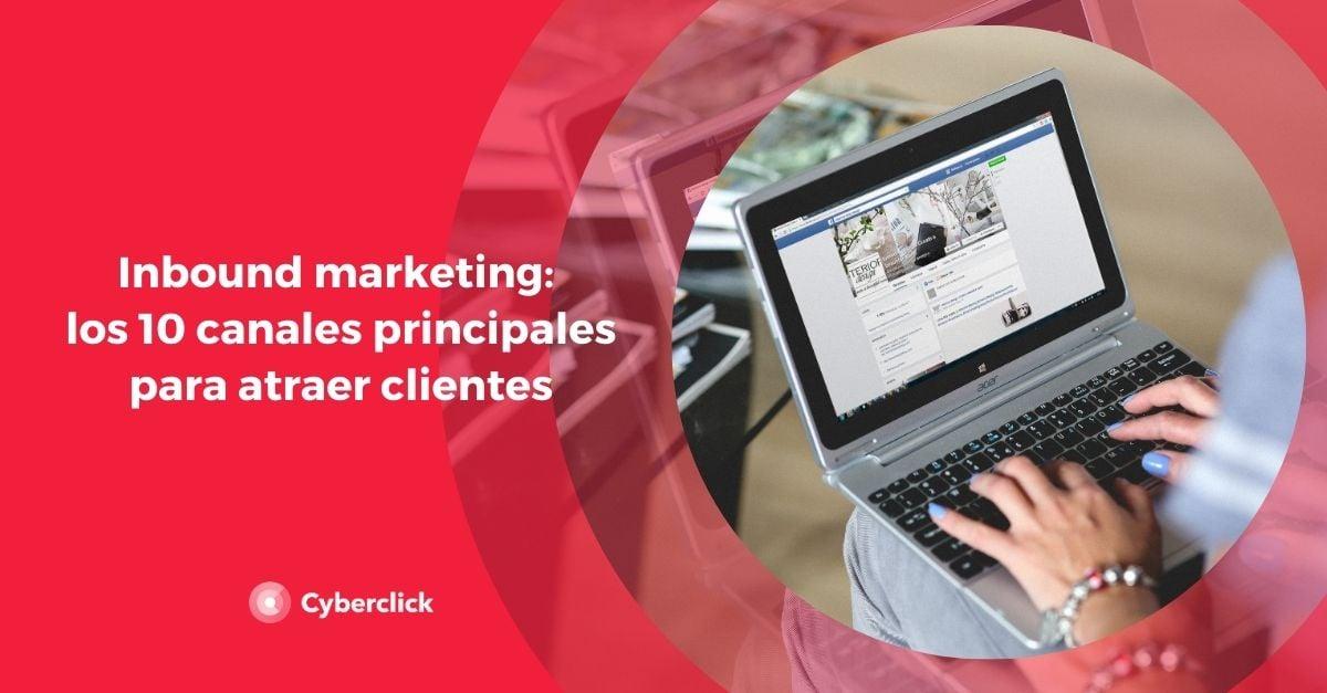 Inbound marketing los canales principales para atraer clientes