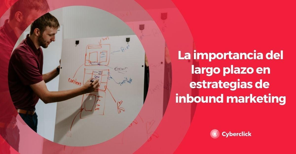 La importancia del largo plazo en estrategias de inbound marketing