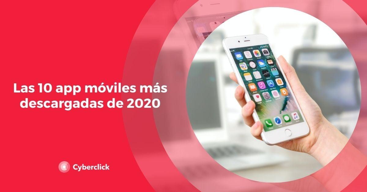 Las 10 app moviles mas descargadas de 2020