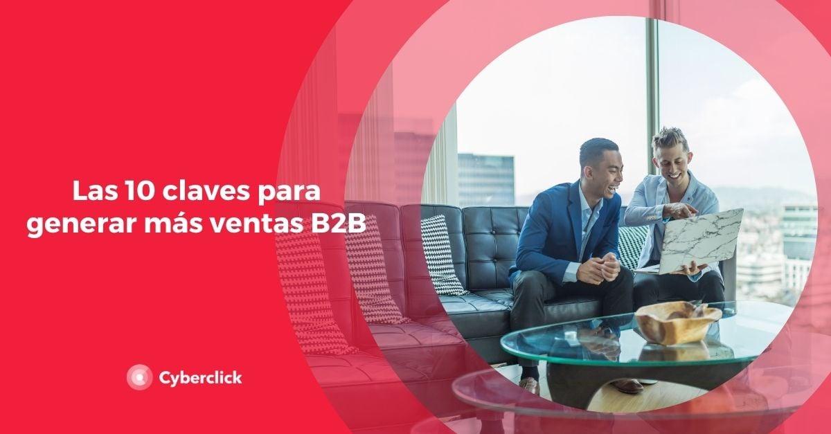 Las 10 claves para generar mas ventas B2B