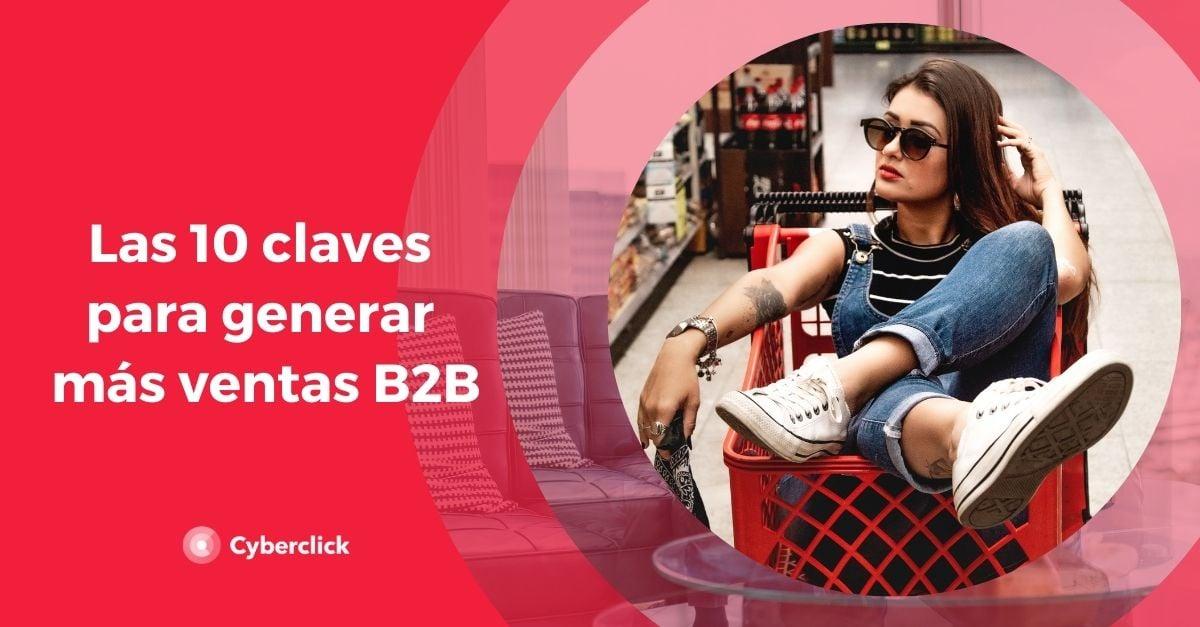 Las 10 claves para generar mas ventas B2C