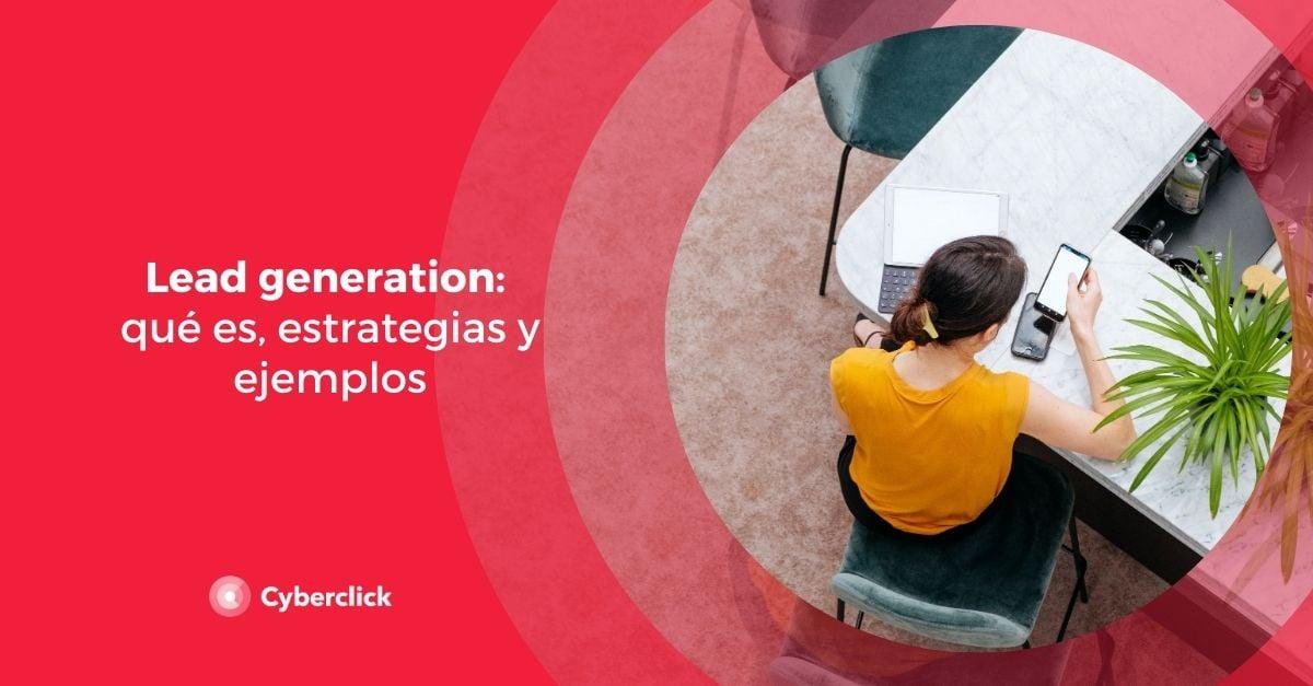 Lead generation que es estrategias y ejemplos