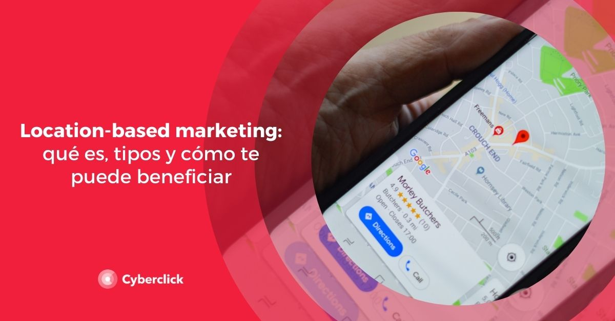 Location-based marketing que es tipos y como te puede beneficiar