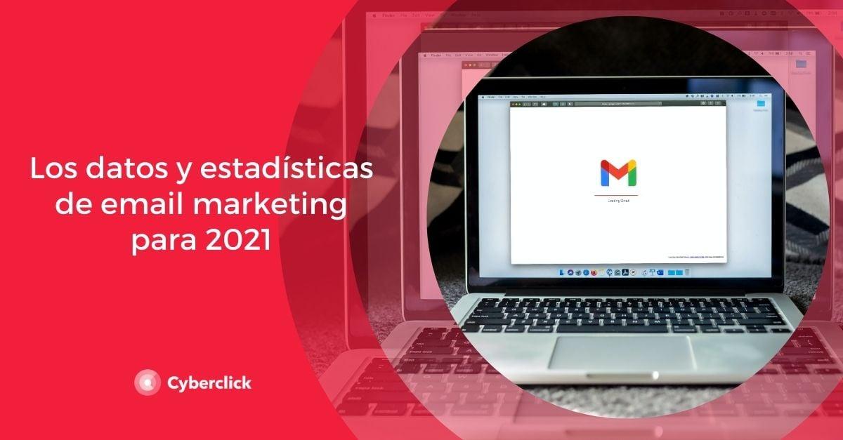 Los datos y estadisticas de email marketing para 2021