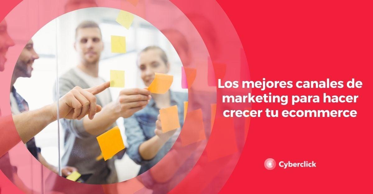 Los mejores canales de marketing para hacer crecer tu ecommerce