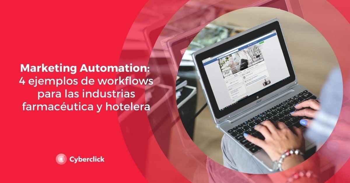 Marketing Automation 4 ejemplos de workflows para las industrias farmaceutica y hotelera