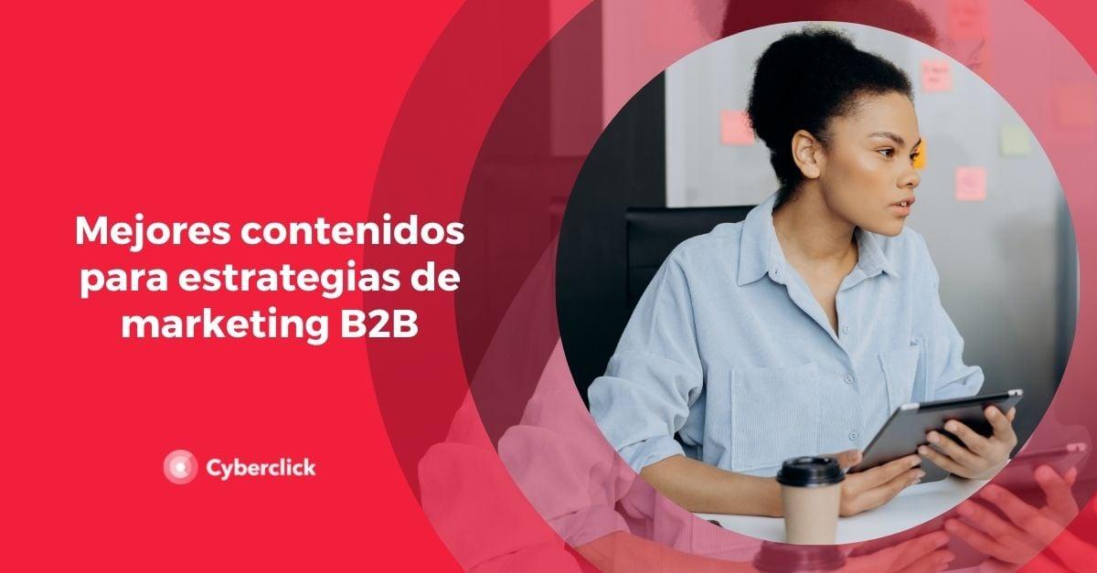 Mejores contenidos para estrategias de marketing B2B