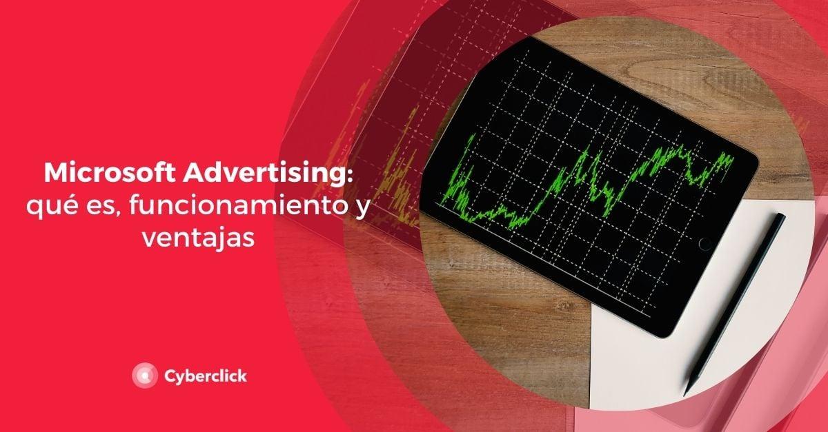 Microsoft Advertising que es funcionamiento y ventajas