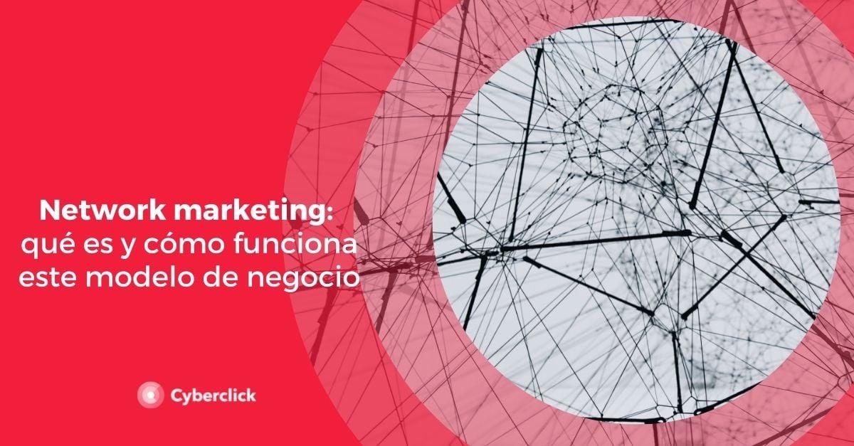 Network marketing que es y como funciona este modelo de negocio