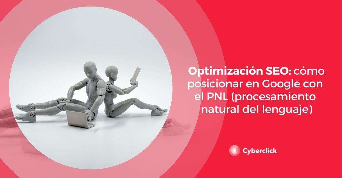 Optimizacion SEO como posicionar en Google con el PNL procesamiento natural del lenguaje