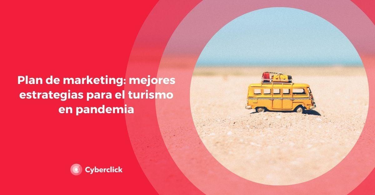 Plan de marketing mejores estrategias para el turismo en pandemia