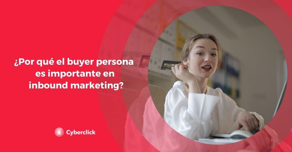 Por que el buyer persona es importante en inbound marketing