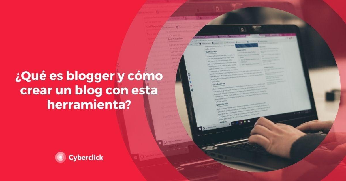 Que es blogger y como crear un blog con esta herramienta